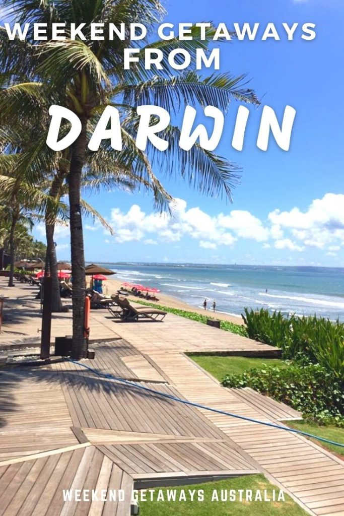 WEEKEND ESCAPES FROM DARWIN
