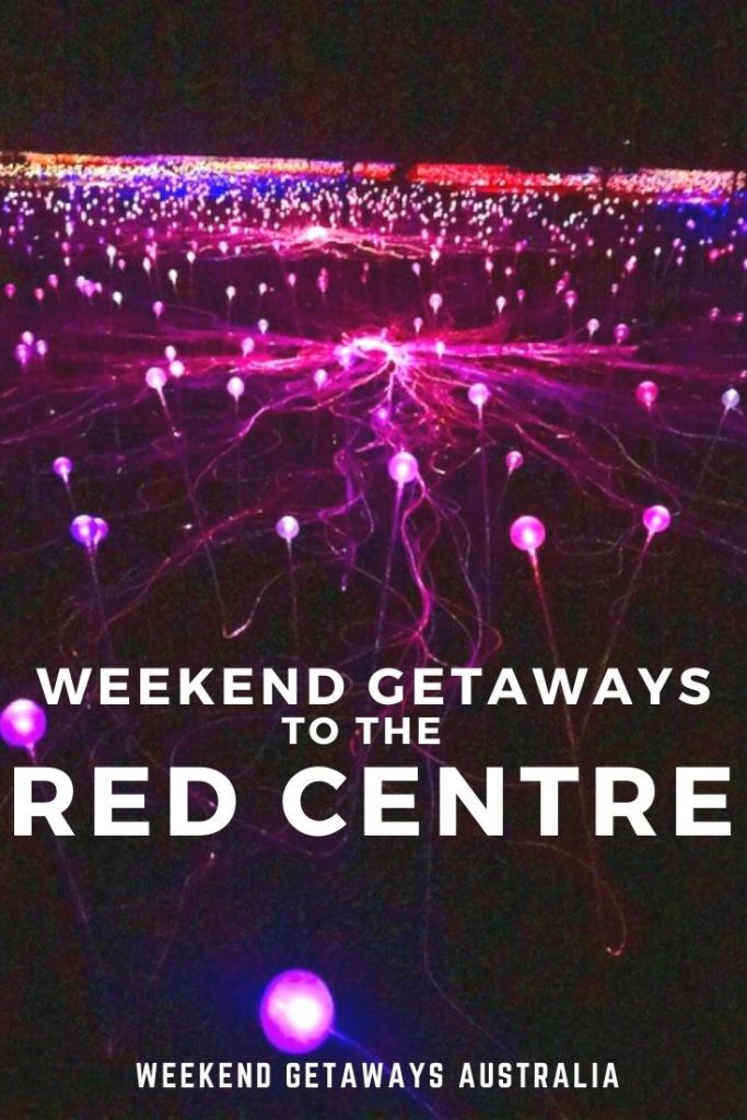weekend getaway to the red centre
